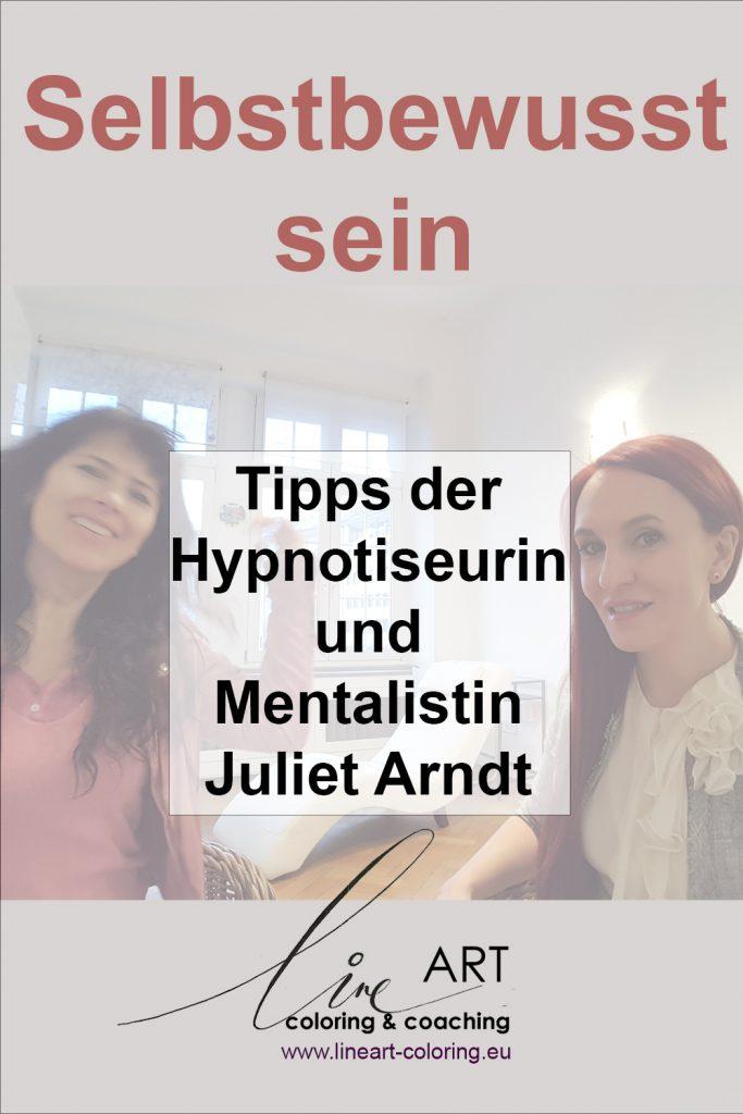 Selbstbewusstsein stärken - Tipps einer Hypnotiseurin und MEntaistin-Juliet